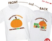 Big Brother Shirt - Pumpkin's Going To Be A Big Brother - Front & Back Pumpkin Shirt - Surprise Pregnancy Announcement