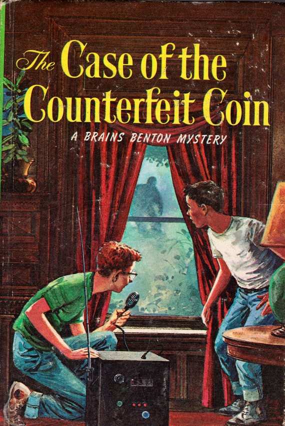 The Case of the Counterfeit Coin - A Brains Benton Mystery by George Wyatt, illustrated by Hamilton Greene