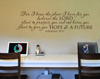 For I know the plans I have for you, declares the Lord...Jeremiah 29:11 Vinyl Wall Art Decal