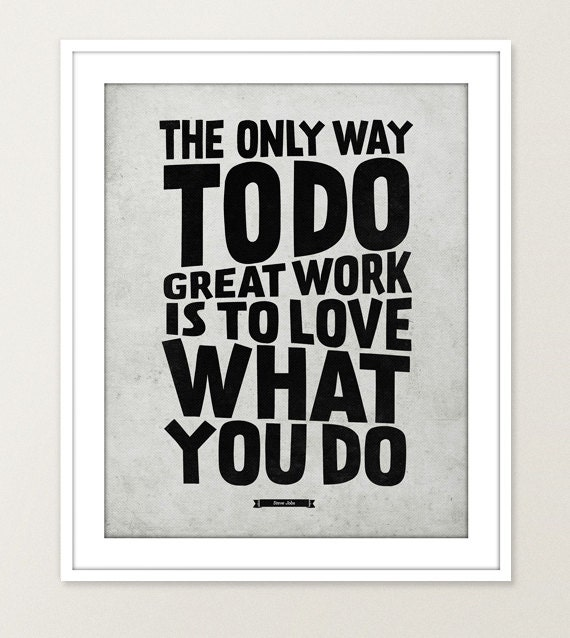 """Steve Jobs quote Wall decor - 16x20"""" Archival Print on Matte Canvas - Love What you do print"""