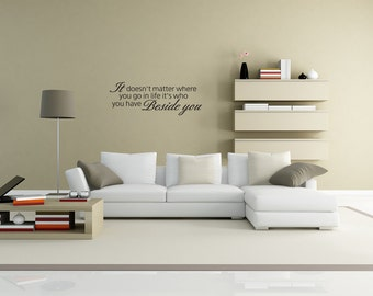 Who You Have Beside You- Life Wall Sticker Decal Art Mural (v178)