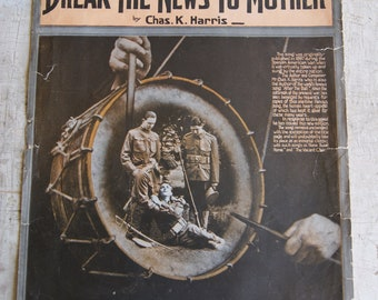 BREAK The NEWS To MOTHER Sheet Music Released For World War I wwI Ephemera
