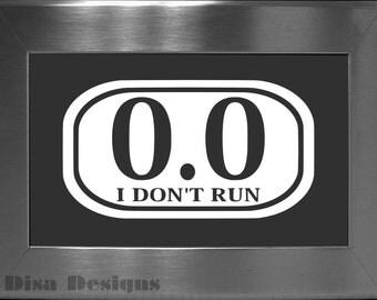 """0.0 """"I Don't Run"""" vinyl decal - Car decal - Geek decal"""