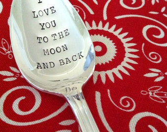 I Love You To The Moon And Back-Repurposed vintage hand stamped spoon