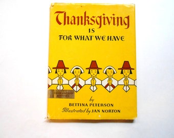 Thanksgiving is For What We Have, a Vintage Children's Book