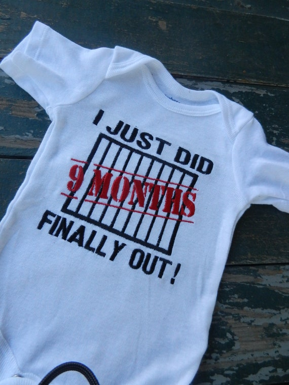I Just Did 9 Months Embroidered Shirt Jail By