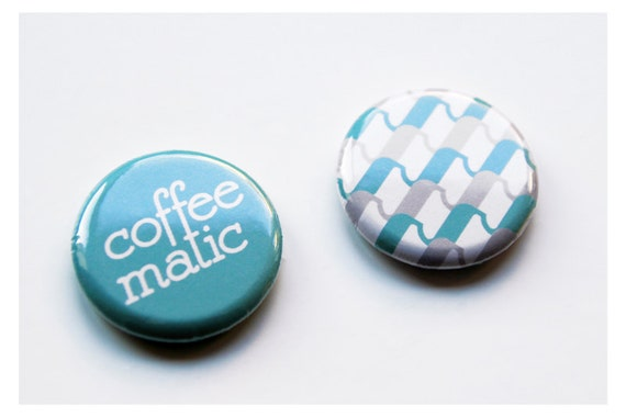 SALE // 50% OFF // Pinback buttons Coffeematic // set of 2 // unique & handmade // for coffee addicts