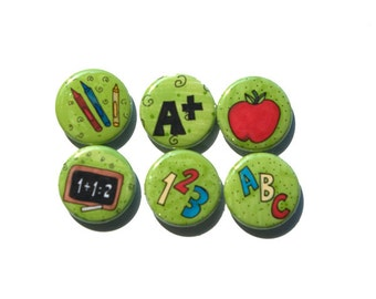 Teacher Magnets or Pinback Buttons Set - Back to School Magnets or Pins, Teacher Gift, Set of 6 one inch button, badges, ABC 123, education