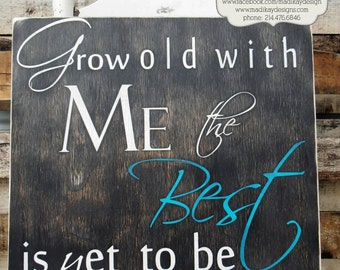 Personalized Grow Old With Me The Best is Yet to Be Wedding Sign on Wood or Canvas with Custom Colors and Established Date