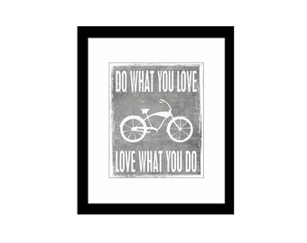 Bicycle Art, Do What you Love, Love What you Do, Grey and white distressed Giclee print