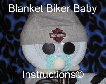 Instructions for a Blanket Biker Baby. GR8 gift for the motorcycle mama. Diaper cake keepsake