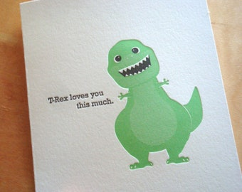 T-Rex loves you this much - Letterpress Card
