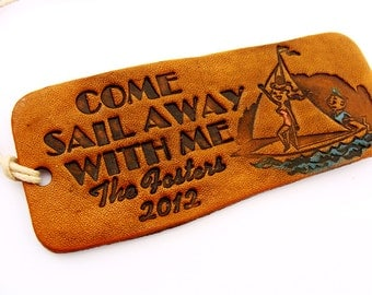 Personalized Luggage Tag Leather Come Sail Away With Me
