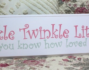 Twinkle Twinkle Little Star Do You Know How Loved You Are Handpainted Sign Plaque Shabby and Cottage Style CSST Perfect Baby Shower Gift