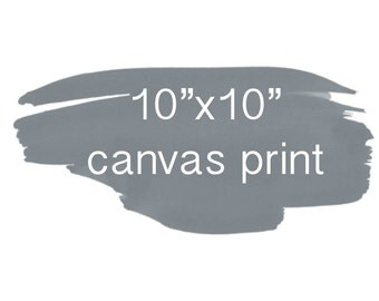"10""x10"" Canvas Print"