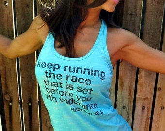 Keep Running the Race That is Set Before You With Endurance.  Burnout A-Line Racerback Tank.  Sizes S-XL.