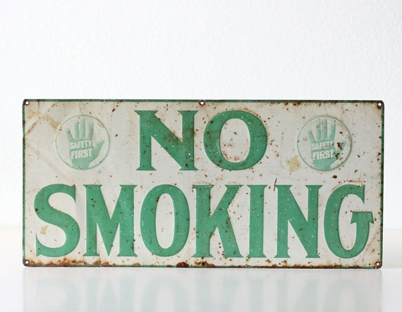 Vintage Sign - No Smoking - Safety First