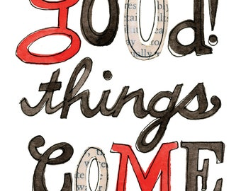 Good Things Come 2 - 8x10 GICLEE PRINT, typographic collage, gouache, Susan Black