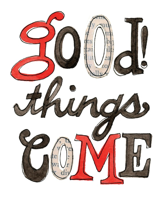 Good Things Come 2 8x10 Giclee Print Typographic Collage