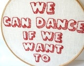 We Can Dance If We Want To: Embroidered Music Lyrics, by Men Without Hats. embroidery hoop art.  for the 80s music lover