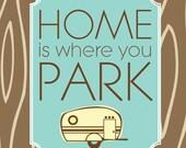 Vintage Camper Art - Home is Where You Park - Woodgrain 8x10 art print