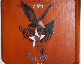 AMERICAN by Birth, BIKER by Choice plaque