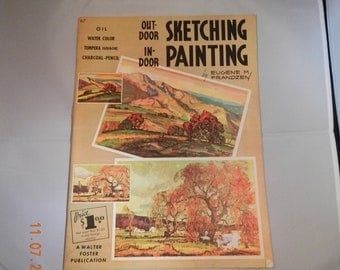 Vintage Art Book on Sketching & Painting Outdoor and Indoor Scenes by Eugene M. Frandzen