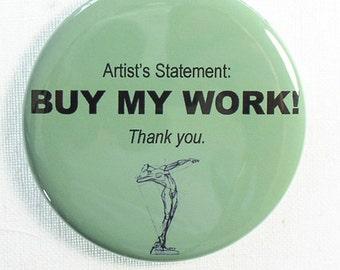 """Funny Gag Magnet for Artist Friend, 2.25"""" Round, Green"""