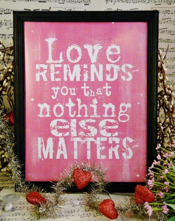 Love reminds you sign that nothing else matters digital - PDF pink valentine vintage words primitive paper old 8 x 10 frame saying