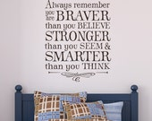 Always remember you are braver than you believe - vinyl walls decal lettering