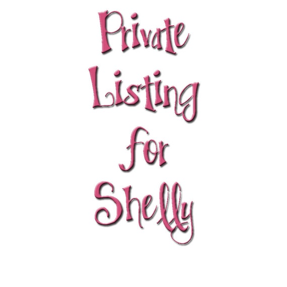 Private Listing for Shelly