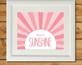You Are My Sunshine - Printable Nursery Art - Sweet Pink