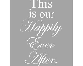 This Is Our Happily Ever After - 8x10 Quote Print - Nursery Wall Art - CHOOSE YOUR COLORS - Shown in Gray, Yellow, Navy Blue, Light Pink