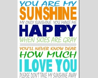You Are My Sunshine, My Only Sunshine - 11x17 Print - Nursery Art - CHOOSE YOUR COLORS - Shown in Turquoise, Aqua, Navy, and More
