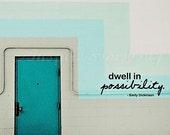 Dwell in Possibility. 8x12 Fine Art Print