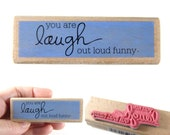 You are Laugh out loud funny - rubber stamp