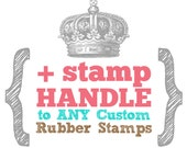 ADD HANDLE to ANY Size Custom Art Wood Mounted Rubber Stamp