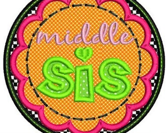 MIDDLE SIS Applique Circle Scallop 4x4 5x7 6x10  Machine Embroidery Design Sister newborn baby sibling  INSTANT Download