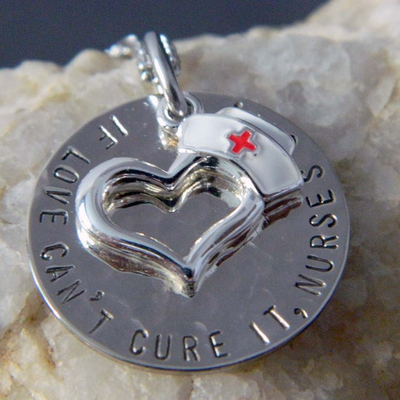 If Love Can't Cure it, Nurses Can Handstamped Necklace