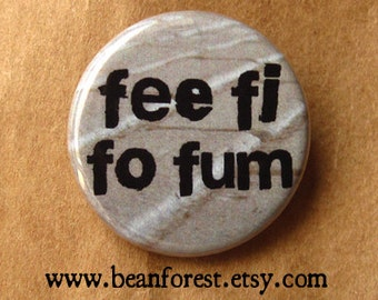 fee fi fo fum - pinback button badge