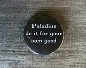 Paladins Do It For Your Own Good 38mm button