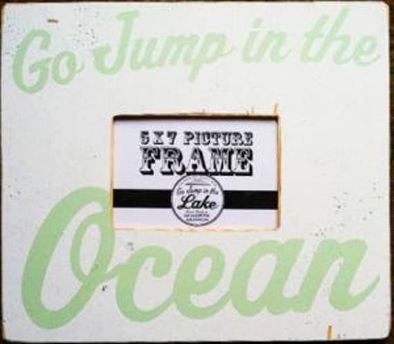 Go Jump in the Ocean rustic 5 x 7 photo frame