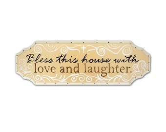 Bless This House with Love & Laughter SIGN 6x23