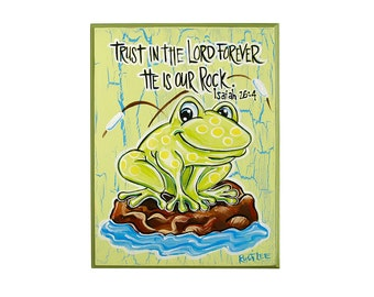 FROG Green on Rock INSPIRATIONAL SIGN 9x12 Trust In The Lord Forever He Is Our Rock