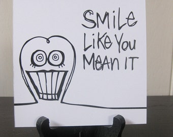 Smile Like You Mean It / Daily Peety Print (Black and White, 5 x 5)