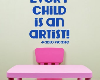 Every Child is an Artist Pablo Picasso Vinyl Lettering by Decomod Walls