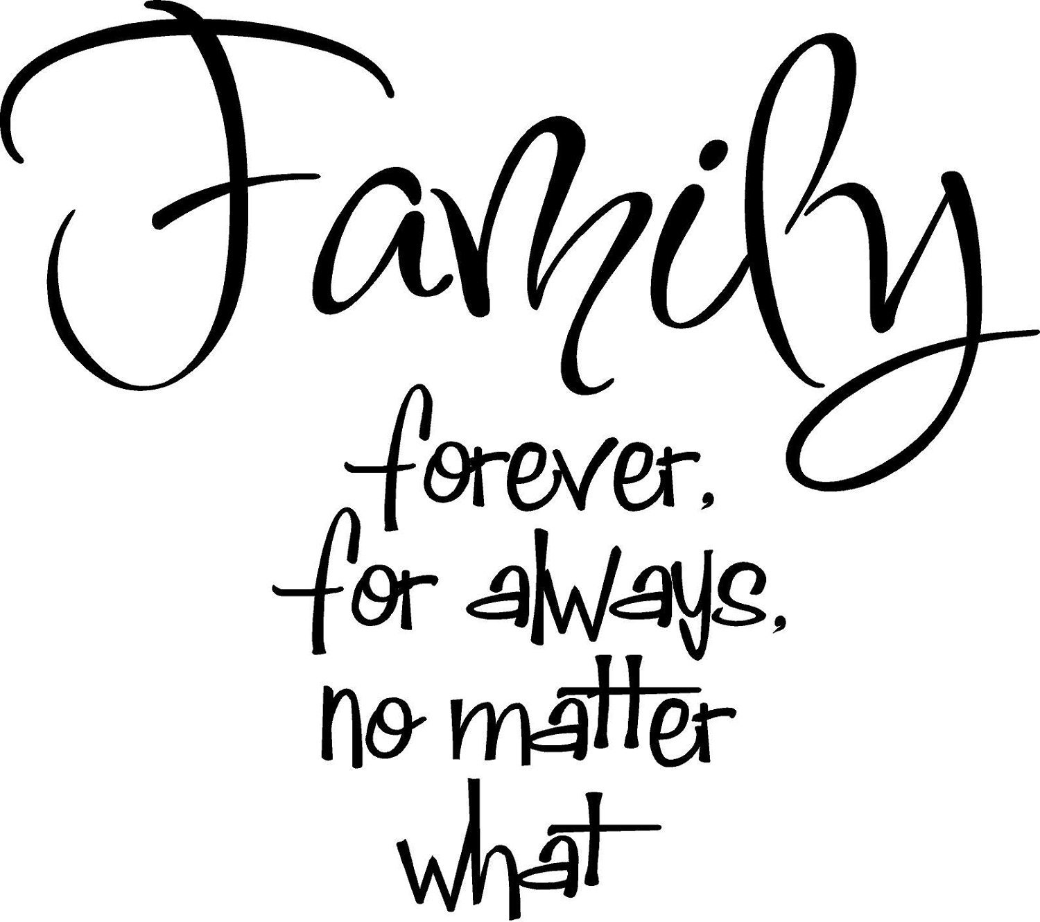 Quote-Family Forever For Always No Matter What By Vinylforall