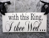 wedding sign with this ring i thee wed with see you at the reception on back 8 x 16 in 2 sided marriage vows bridal sign receptions - With This Ring I Thee Wed