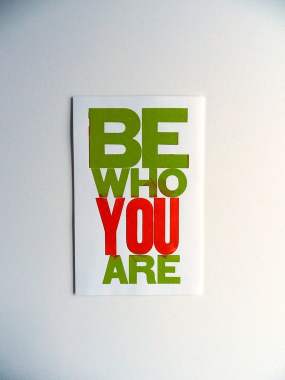 Green and Orange Fun Letterpress Poster, Be Who You Are Vibrant Colorful, Large Letters 11x17 Bold Typography Print