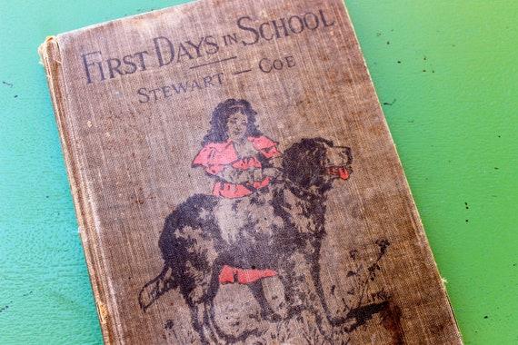 Victorian School Book, First Days in School by Stewart, Coe in 1899